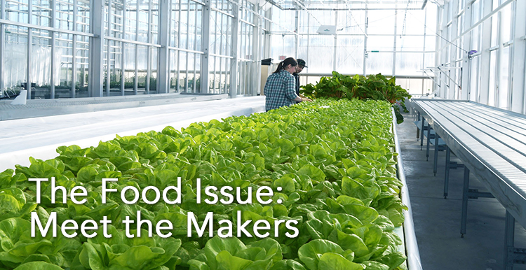 The Food Issue: Meet the Makers